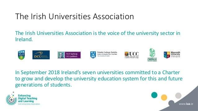 The Irish Universities Association The Irish Universities Association is the voice of the university sector in Ireland. In...