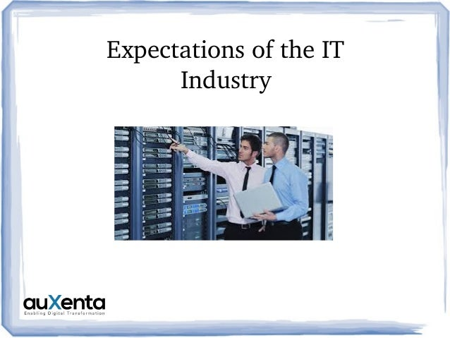 Expectations of the IT  Industry