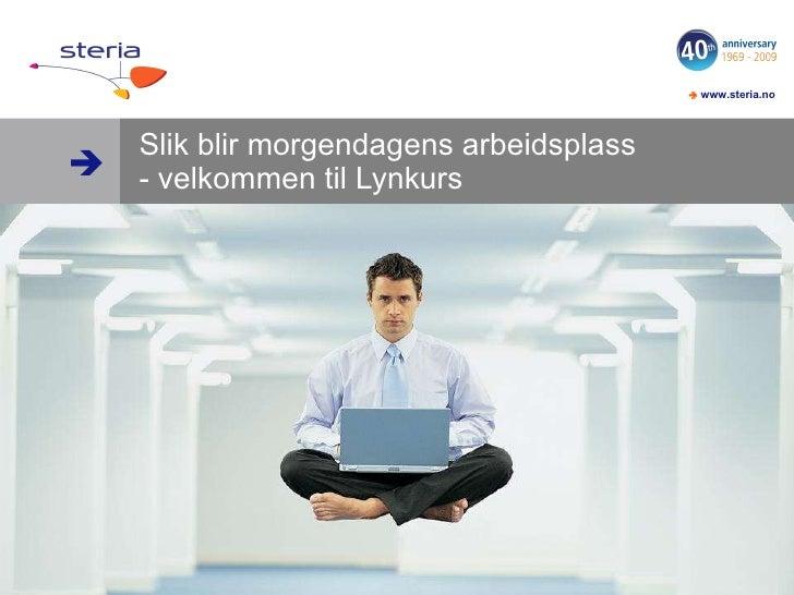 Slik blir morgendagens arbeidsplass - velkommen til Lynkurs