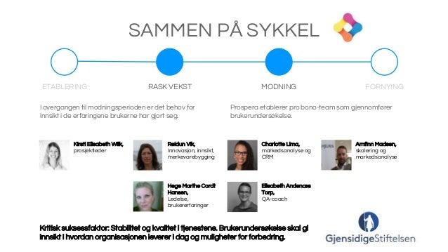 Kirsti Elisabeth Wiik, prosjektleder Prospera etablerer pro bono-team som gjennomfører brukerundersøkelse. SAMMEN PÅ SYKKE...