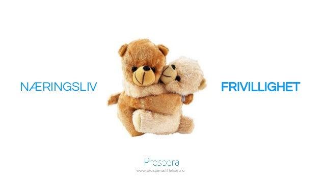 NÆRINGSLIV FRIVILLIGHET www.prosperastiftelsen.no