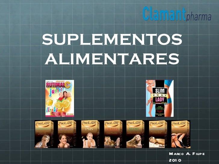 SUPLEMENTOS ALIMENTARES Marco A. Filipe 2010