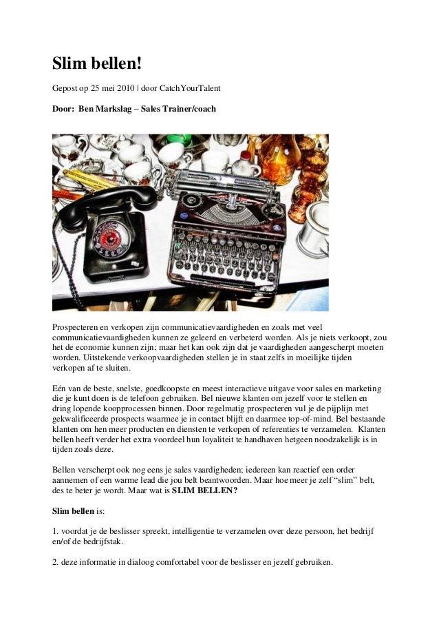 Slim bellen!Gepost op 25 mei 2010   door CatchYourTalentDoor: Ben Markslag – Sales Trainer/coachProspecteren en verkopen z...