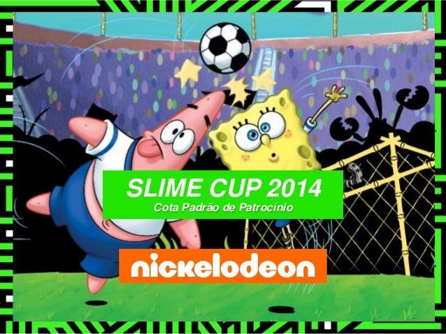 SLIME CUP 2014 Cota Padrão de Patrocínio