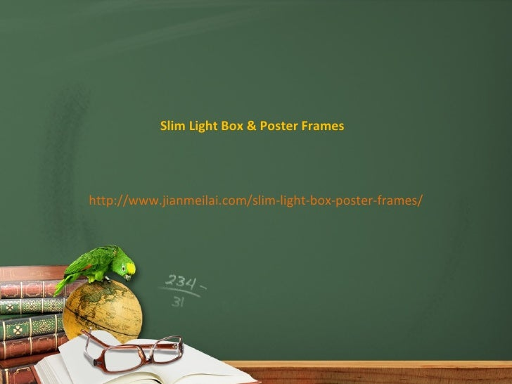 Slim Light Box & Poster Frameshttp://www.jianmeilai.com/slim-light-box-poster-frames/