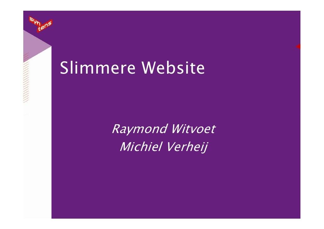 Slimmere Website        Raymond Witvoet       Michiel Verheij
