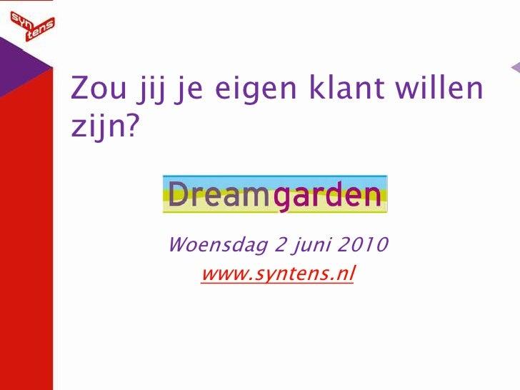 Zou jij je eigen klant willen zijn?<br />Woensdag 2 juni 2010<br />www.syntens.nl<br />