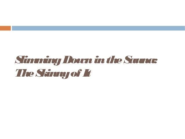 SlimmingDownintheSauna:TheSkinnyof It