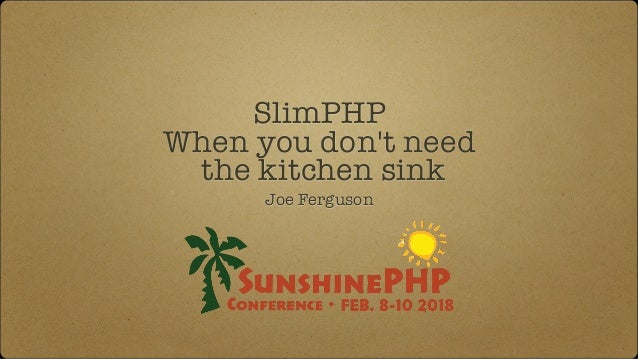 Slim PHP when you don\'t need the kitchen sink