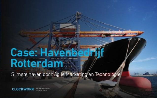 Slimste haven door Agile Marketing en Technologie Case: Havenbedrijf Rotterdam