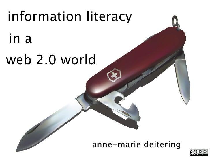 information literacy in a web 2.0 world                  anne-marie deitering
