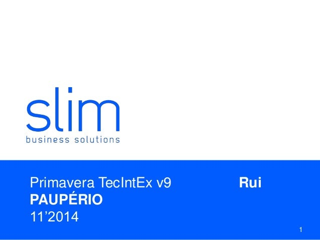 Primavera TecIntEx v9 Rui PAUPÉRIO 11'2014 1