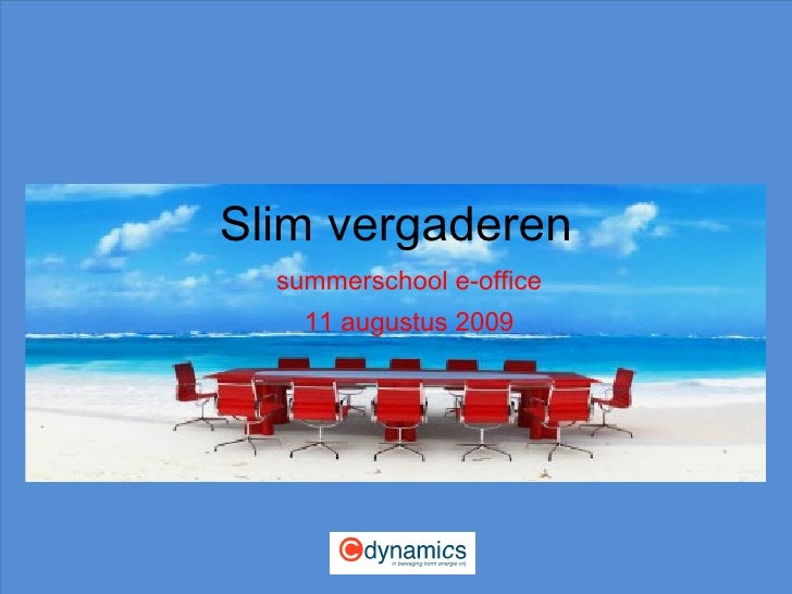 Slim vergaderen summerschool e-office 11 augustus 2009 C-dyanc