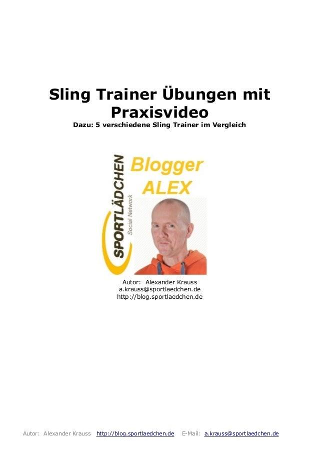 Sling Trainer Übungen mit Praxisvideo Dazu: 5 verschiedene Sling Trainer im Vergleich Autor: Alexander Krauss a.krauss@spo...
