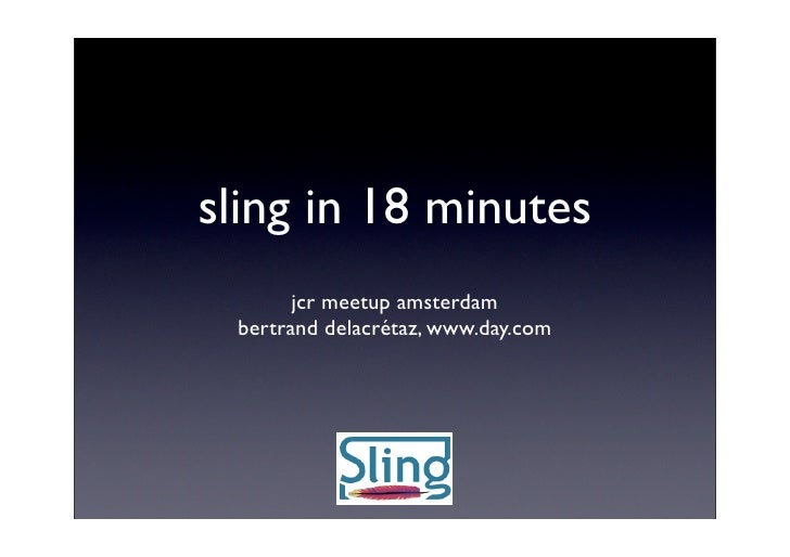 sling in 18 minutes        jcr meetup amsterdam  bertrand delacrétaz, www.day.com