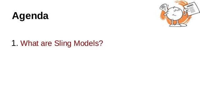 Agenda 1. What are Sling Models?