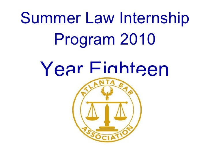 Summer Law Internship Program 2010 Year Eighteen