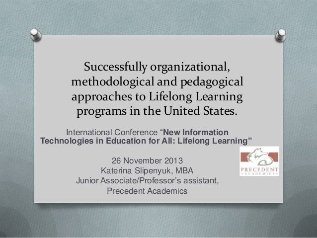 Successfully organizational, methodological and pedagogical approaches to Lifelong Learning programs in the United States....
