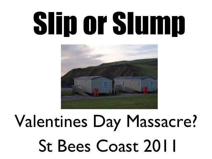 Slip or Slump Valentines Day Massacre? St Bees Coast 2011