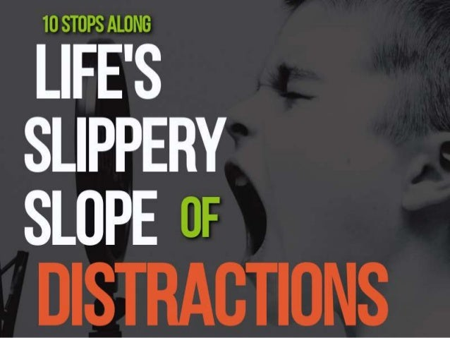 10 Steps To Distraction