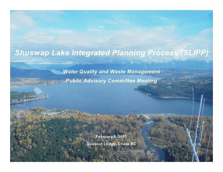 Shuswap Lake Integrated Planning Process (SLIPP)           Water Quality and Waste Management            Public Advisory C...