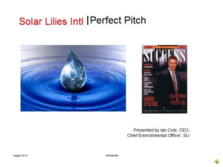 Solar Lilies Intl l Perfect Pitch                                           Presented by Ian Cole, CEO,                   ...