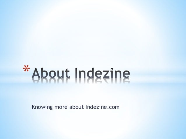 Knowing more about Indezine.com *