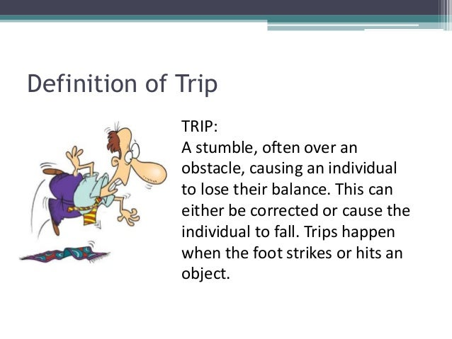 slip or trip essay english I blog about the teaching and learning of english in malaysia and anything that piques writing a recount (pmr) - a trip to a the original essay:.