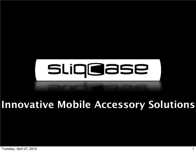 aS Innovative Mobile Accessory Solutions 1Tuesday, April 27, 2010