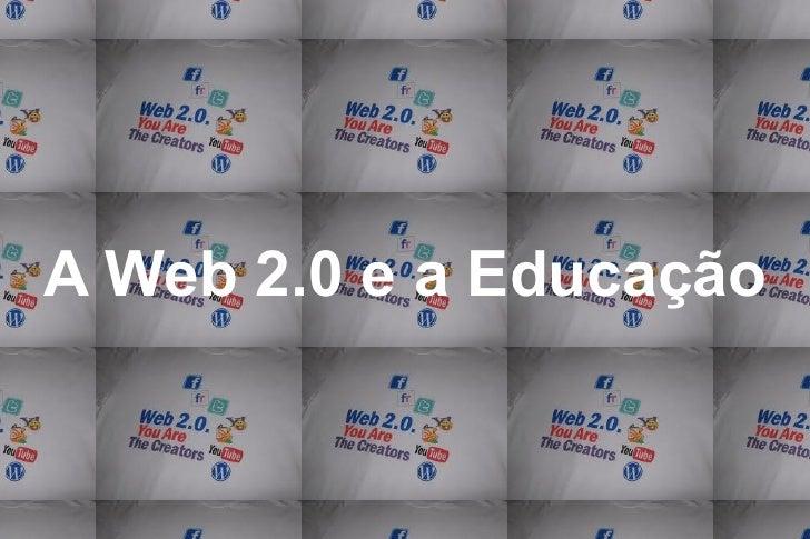 A Web 2.0 e a Educação