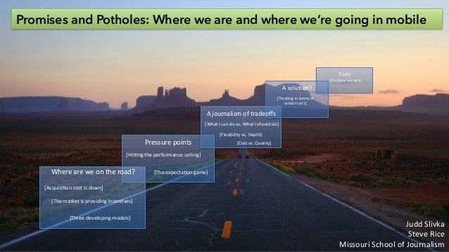 Promises and Potholes: Where we are and where we're going in mobile Where  are  we  on  the  road?   Pressure...