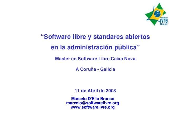 """""""Software libre y standares abiertos    en la administración pública""""     Master en Software Libre Caixa Nova             ..."""