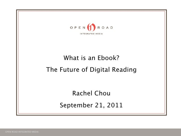 What is an Ebook?                             The Future of Digital Reading                                     Rachel Cho...