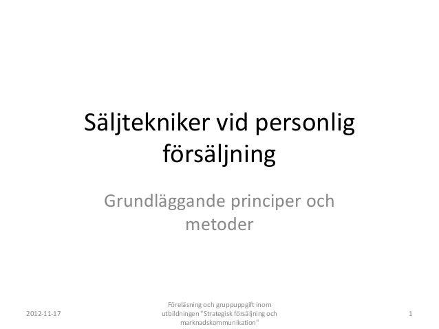 Säljtekniker vid personlig                    försäljning              Grundläggande principer och                       m...