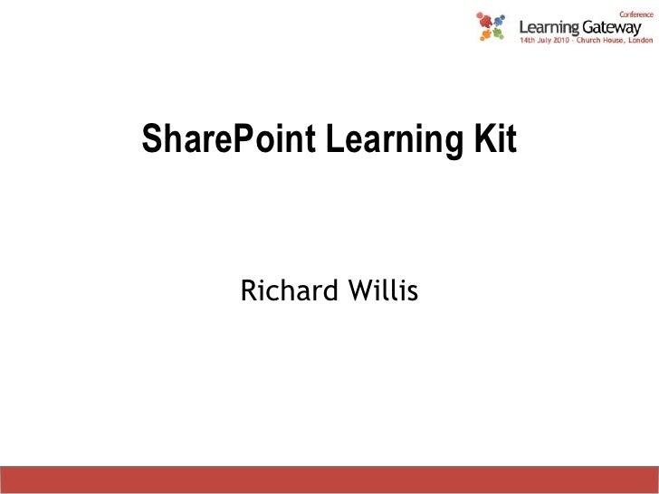 SharePoint Learning Kit<br />Richard Willis<br />