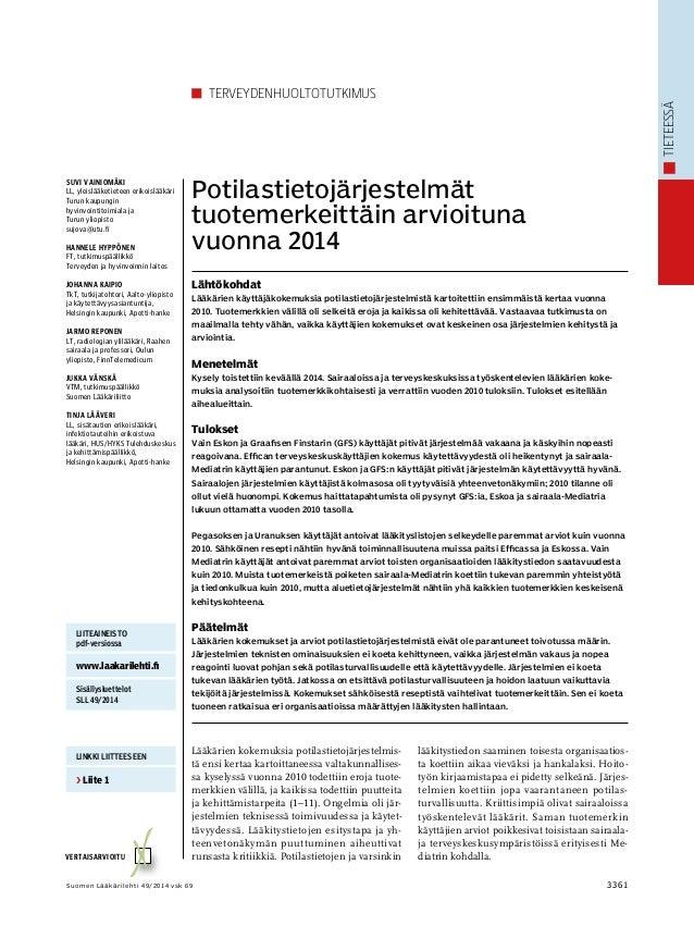 tieteessä  Vertaisarvioitu VV  Terveydenhuoltotutkimus  Potilastietojärjestelmät  tuotemerkeittäin arvioituna  vuonna 2014...