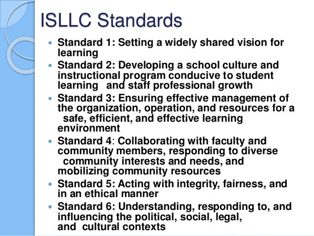 isllc standard 4 Isllc standards reflective discourse standard 4 a school administrator is an educational leader who promotes the success of all students by standard 4 a school.