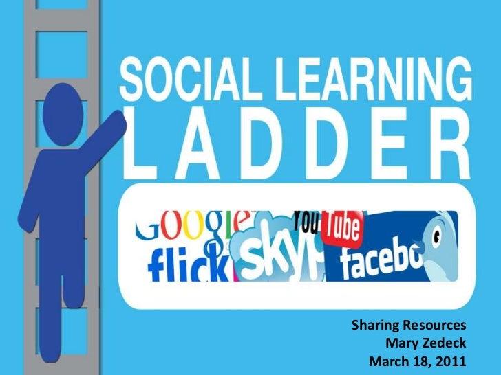Sharing ResourcesMary Zedeck<br />March 18, 2011<br />