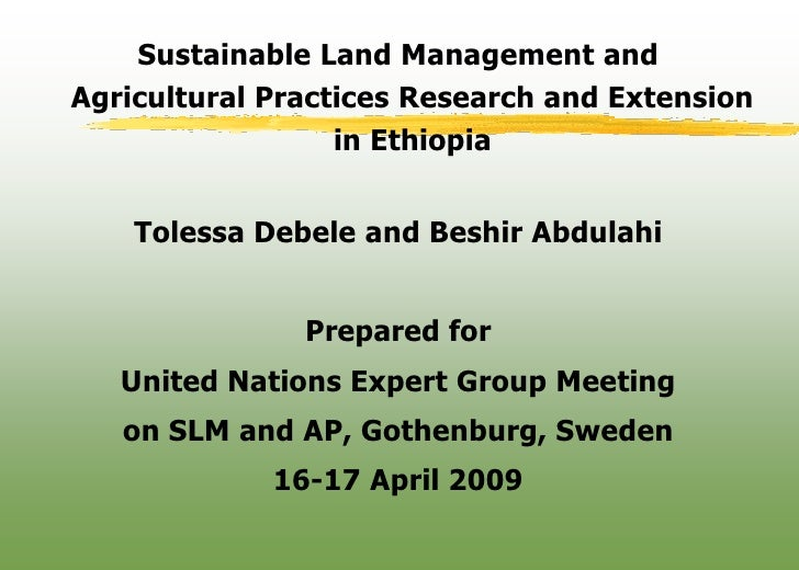 Sustainable Land Management and Agricultural Practices Research and Extension                   in Ethiopia       Tolessa ...