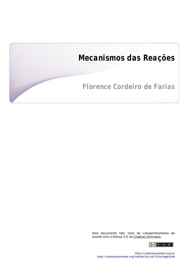 Mecanismos das Reações   Florence Cordeiro de Farias               Este documento tem nível de compartil...