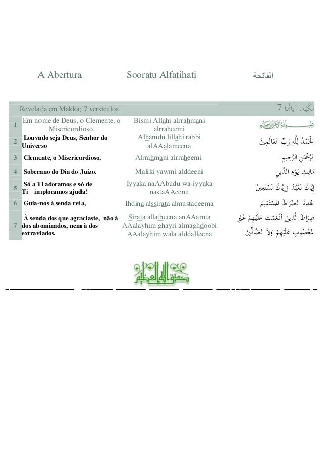 A Abertura Sooratu Alfatihati الفاتحة Revelada em Makka; 7 versículos. ـاهُتآيا .ـةّيّكَم7 1 Em nome de ...