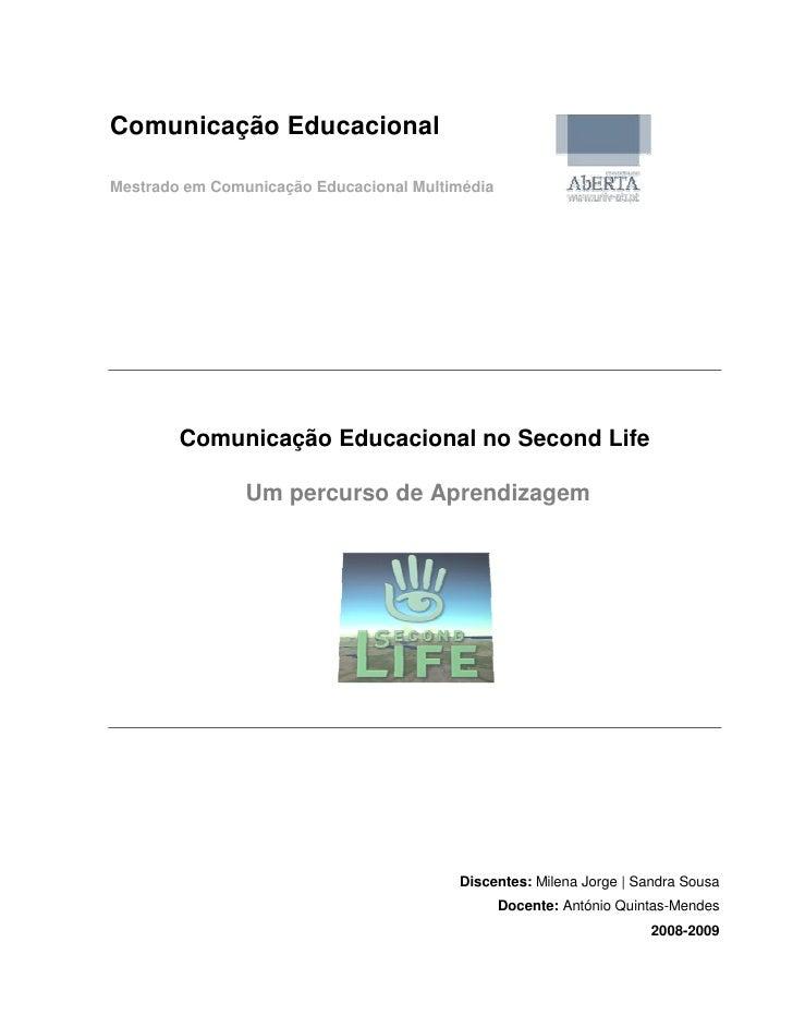 Comunicação Educacional  Mestrado em Comunicação Educacional Multimédia             Comunicação Educacional no Second Life...