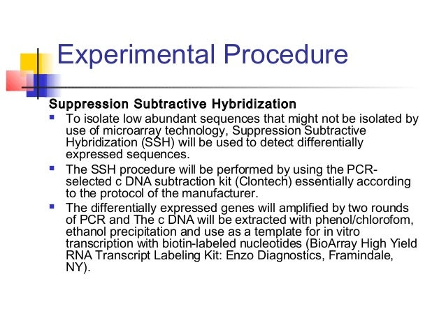 Experimental Procedure Real-Time PCR:  To confirm any changes in gene expression in microarray real time PCR techniques w...