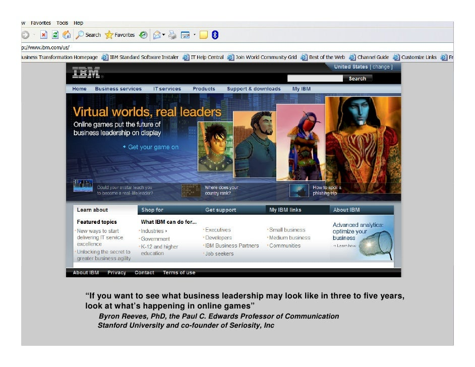 """IBM and Virtual Worlds     """"If you want to see what business leadership may look like in three to five years, look at what..."""
