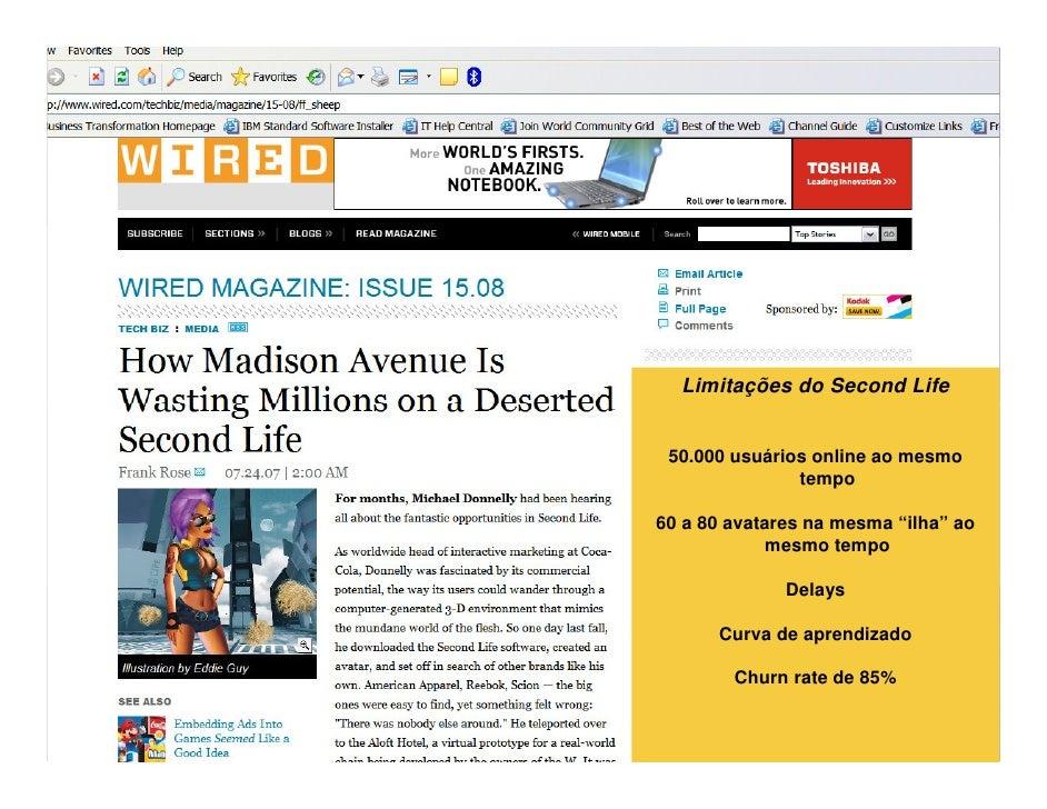 IBM and Virtual Worlds                                Limitações do Second Life                             50.000 usuário...