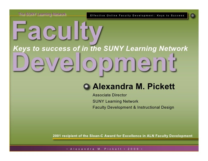 The SUNY Learning Network                     EffectIve OnlIne Faculty Development : Keys to Success     Faculty Keys to s...