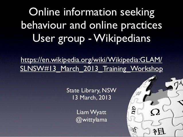 Online information seekingbehaviour and online practices  User group - Wikipedianshttps://en.wikipedia.org/wiki/Wikipedia:...