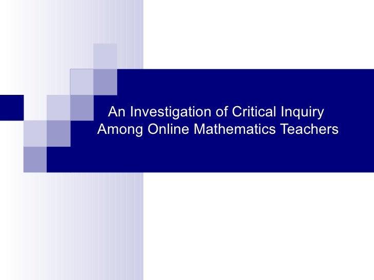 An Investigation of Critical Inquiry  Among Online Mathematics Teachers