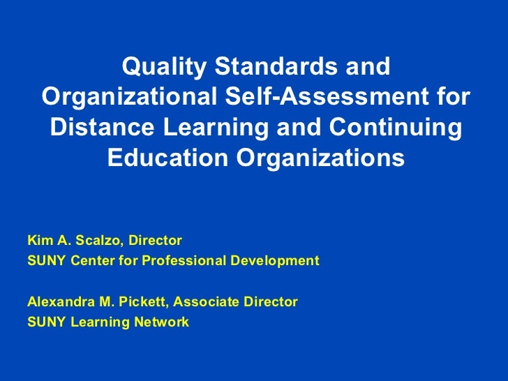 Quality Standards and  Organizational Self-Assessment for  Distance Learning and Continuing       Education OrganizationsK...