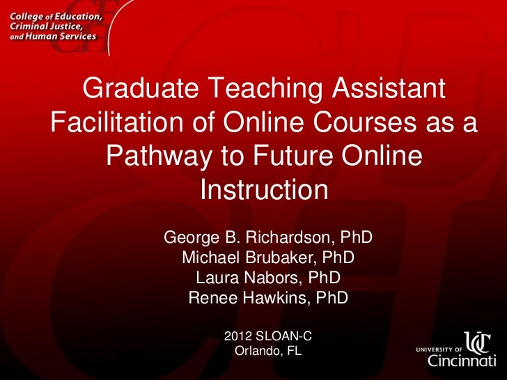Graduate Teaching AssistantFacilitation of Online Courses as a    Pathway to Future Online             Instruction        ...